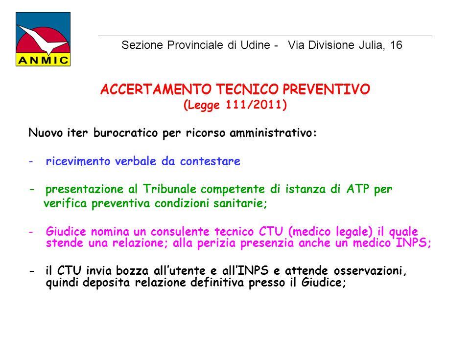 ACCERTAMENTO TECNICO PREVENTIVO (Legge 111/2011) Nuovo iter burocratico per ricorso amministrativo: -ricevimento verbale da contestare - presentazione