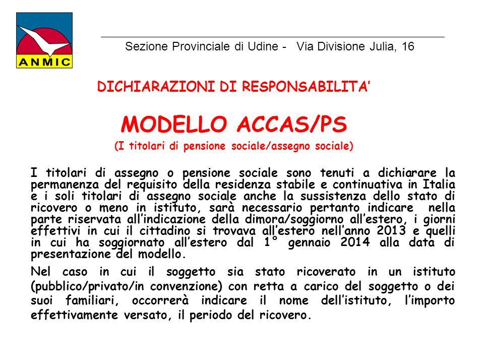 DICHIARAZIONI DI RESPONSABILITA' MODELLO ACCAS/PS (I titolari di pensione sociale/assegno sociale) I titolari di assegno o pensione sociale sono tenut