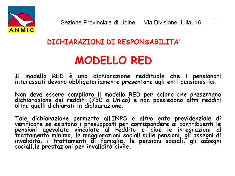 DICHIARAZIONI DI RESPONSABILITA' MODELLO RED Il modello RED è una dichiarazione reddituale che i pensionati interessati devono obbligatoriamente prese
