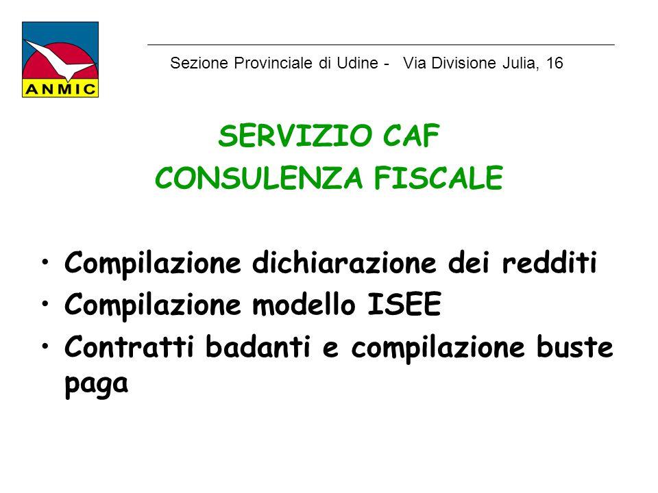 SERVIZIO CAF CONSULENZA FISCALE Compilazione dichiarazione dei redditi Compilazione modello ISEE Contratti badanti e compilazione buste paga Sezione P