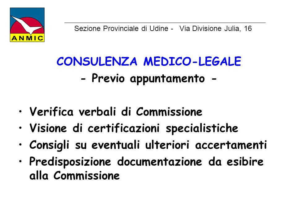 CONSULENZA MEDICO-LEGALE - Previo appuntamento - Verifica verbali di Commissione Visione di certificazioni specialistiche Consigli su eventuali ulteri