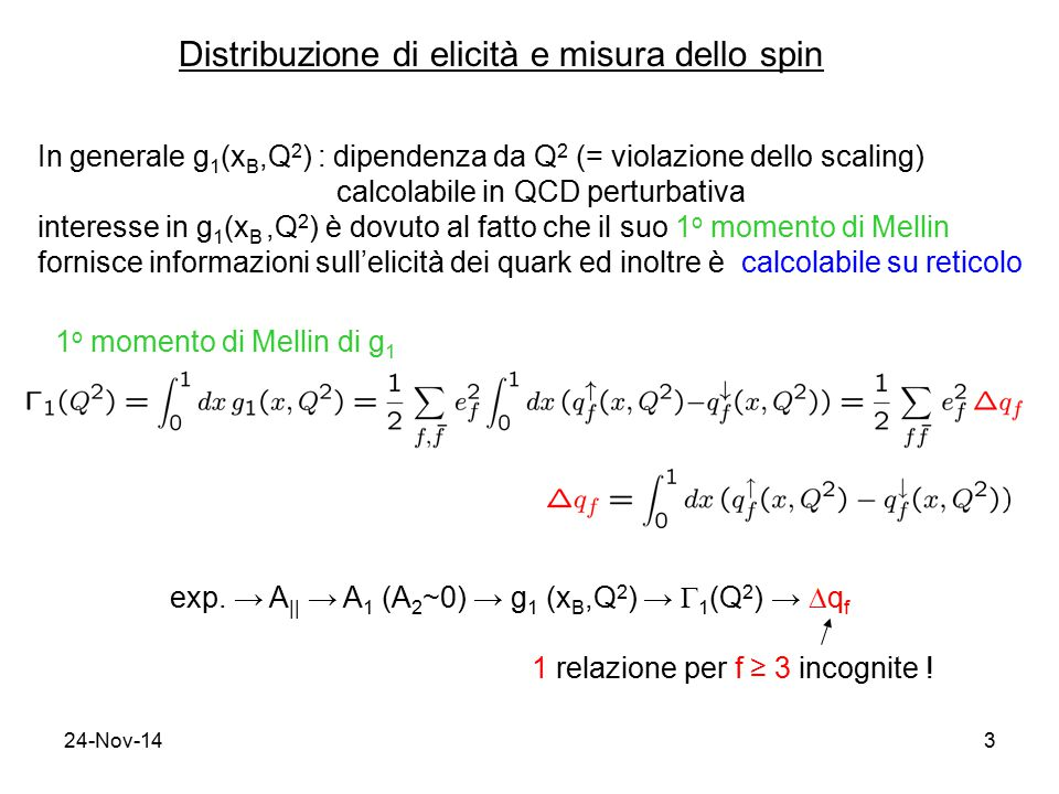 24-Nov-144 in QPM per protone : 3 incognite → info da corrente assiale A  a ~    5 T a in decadimenti semi-leptonici (ex.