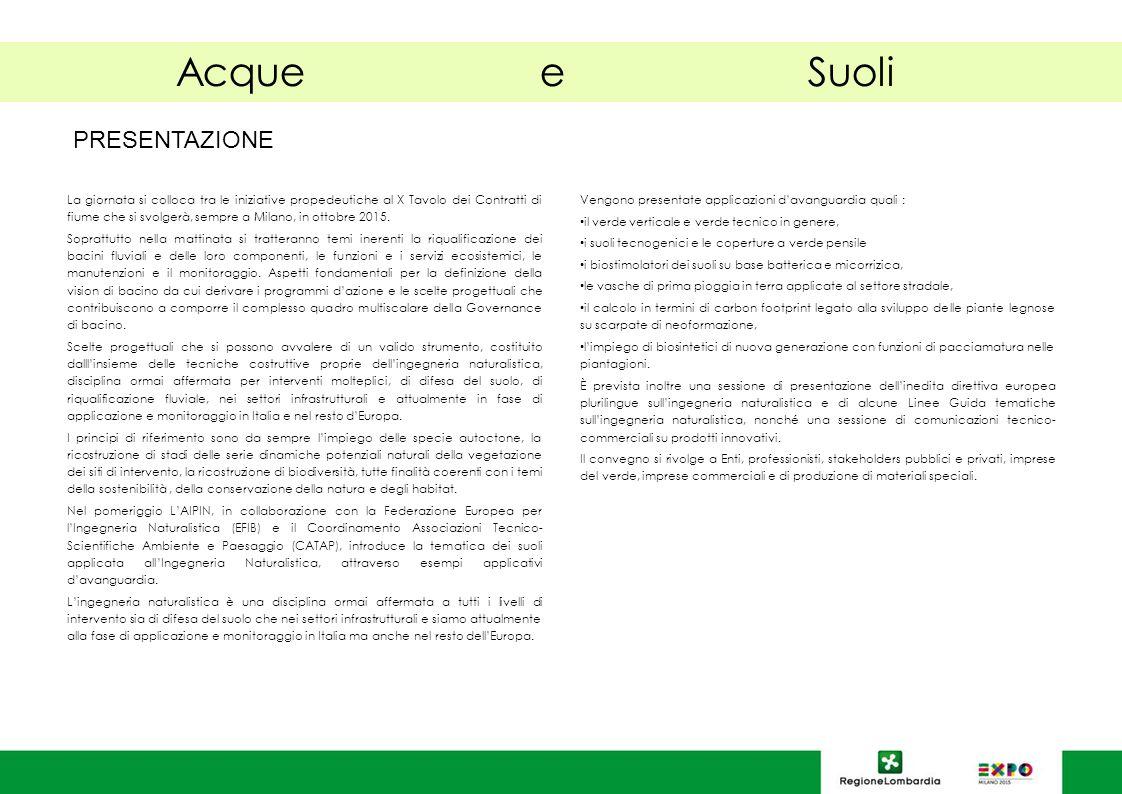 La giornata si colloca tra le iniziative propedeutiche al X Tavolo dei Contratti di fiume che si svolgerà, sempre a Milano, in ottobre 2015.
