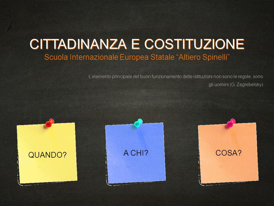 """CITTADINANZA E COSTITUZIONE Scuola Internazionale Europea Statale """"Altiero Spinelli"""" L'elemento principale del buon funzionamento delle istituzioni no"""