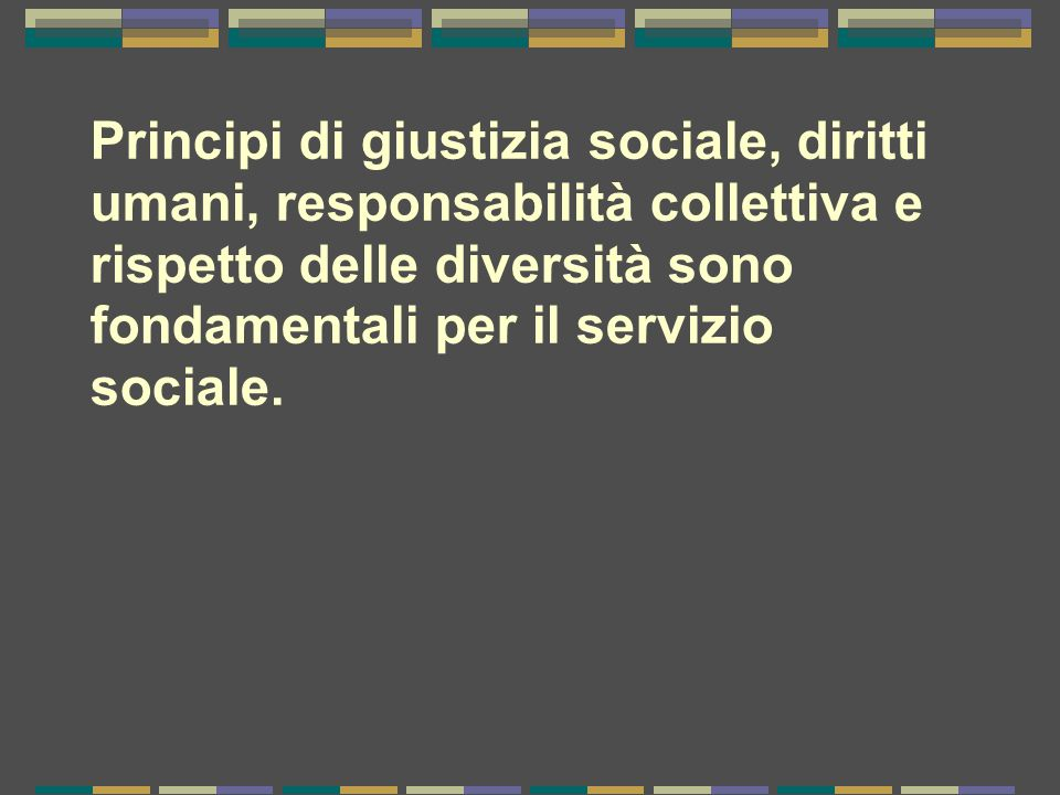 Sostenuto dalle teorie del servizio sociale, delle scienze sociali, umanistiche e dai saperi indigeni, il servizio sociale coinvolge persone e strutture per affrontare le sfide della vita e per migliorarne il benessere.