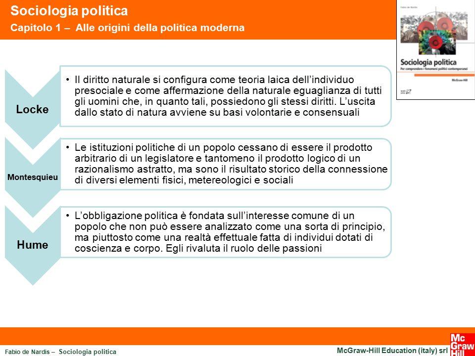 Fabio de Nardis – Sociologia politica McGraw-Hill Education (italy) srl Sociologia politica Capitolo 1 – Alle origini della politica moderna Locke Il
