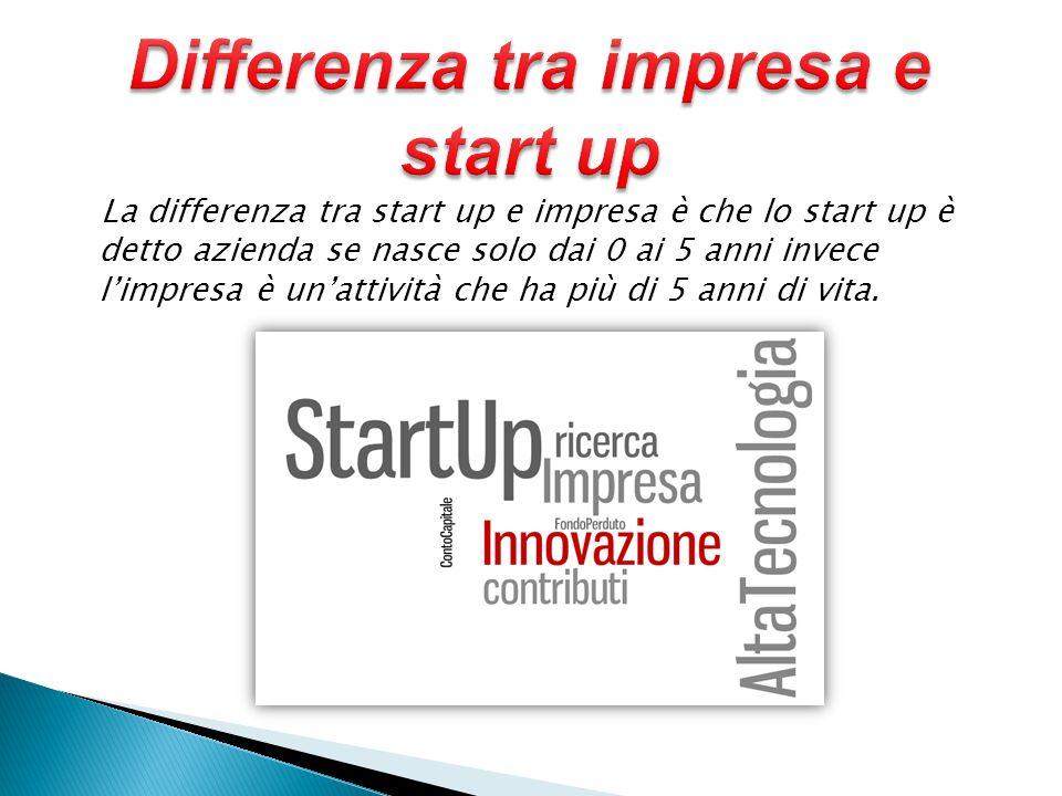 La differenza tra start up e impresa è che lo start up è detto azienda se nasce solo dai 0 ai 5 anni invece l'impresa è un'attività che ha più di 5 anni di vita.