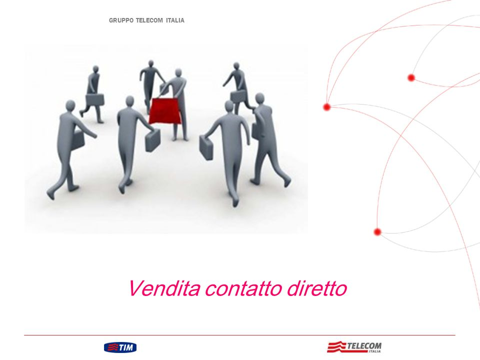 GRUPPO TELECOM ITALIA Vendita contatto diretto