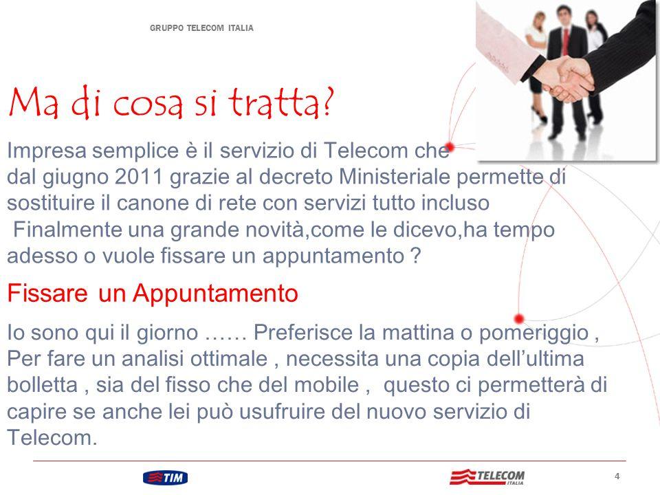 GRUPPO TELECOM ITALIA 4 Impresa semplice è il servizio di Telecom che dal giugno 2011 grazie al decreto Ministeriale permette di sostituire il canone