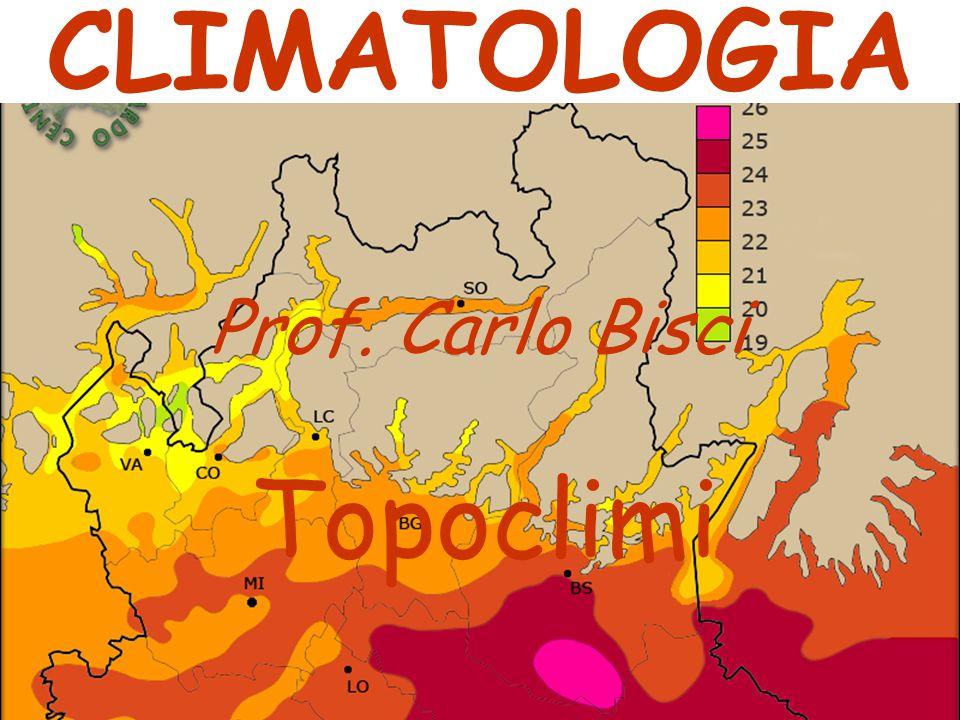 Topoclimi CLIMATOLOGIA Prof. Carlo Bisci