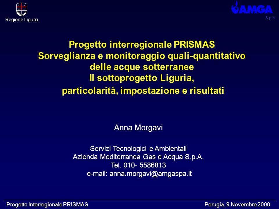 S.p.A Regione Liguria Progetto Interregionale PRISMAS Perugia, 9 Novembre 2000 Anna Morgavi Servizi Tecnologici e Ambientali Azienda Mediterranea Gas e Acqua S.p.A.