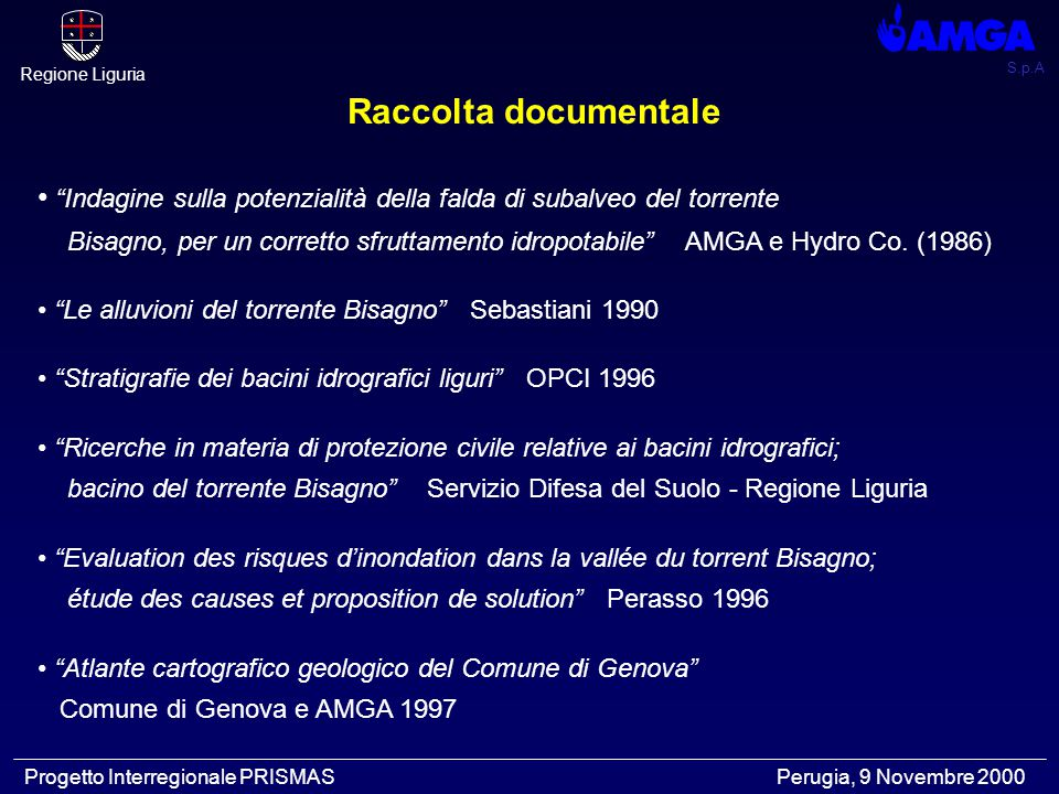 """S.p.A Regione Liguria Progetto Interregionale PRISMAS Perugia, 9 Novembre 2000 Raccolta documentale """"Indagine sulla potenzialità della falda di subalv"""