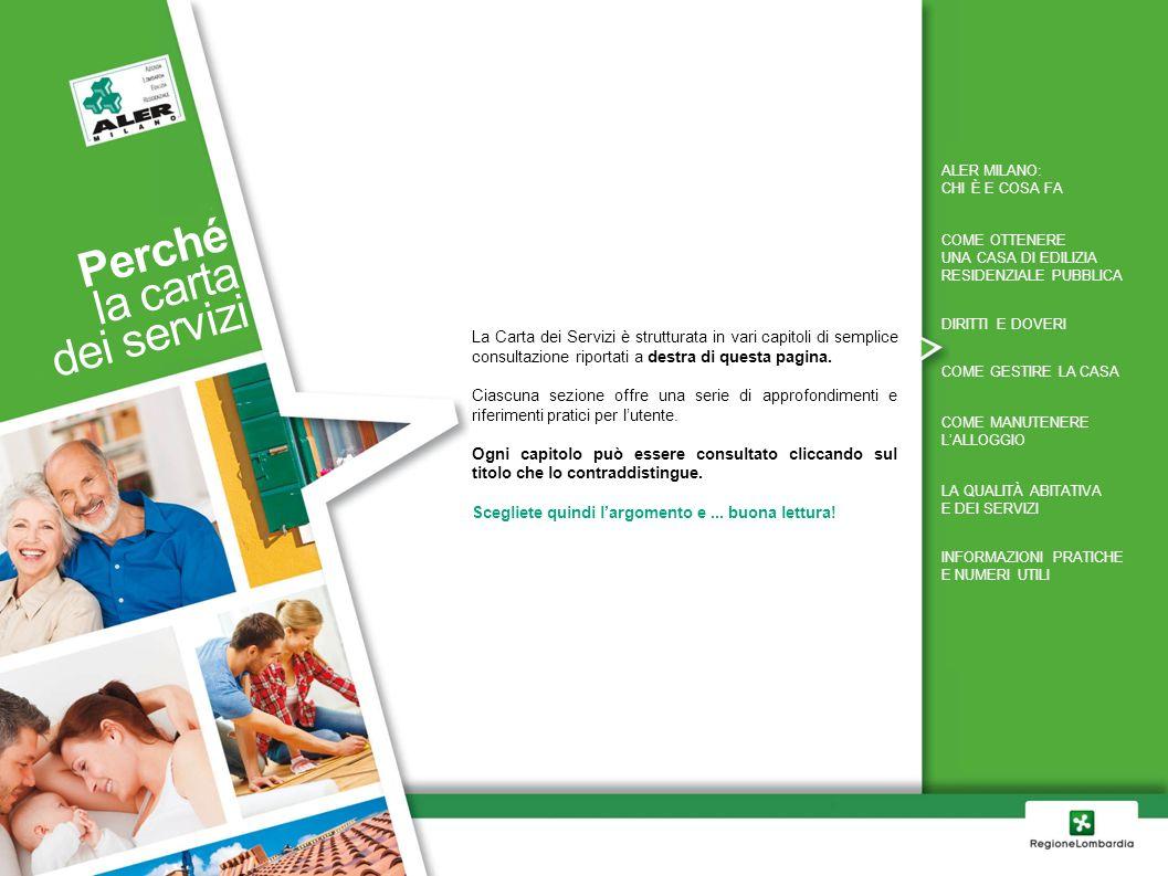 La Carta dei Servizi è strutturata in vari capitoli di semplice consultazione riportati a destra di questa pagina. Ciascuna sezione offre una serie di