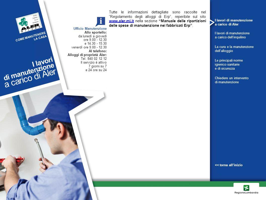 """Tutte le informazioni dettagliate sono raccolte nel """"Regolamento degli alloggi di Erp"""", reperibile sul sito www.aler.mi.it nella sezione """"Manuale dell"""