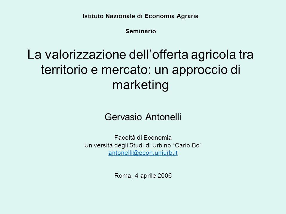 Istituto Nazionale di Economia Agraria Seminario La valorizzazione dell'offerta agricola tra territorio e mercato: un approccio di marketing Gervasio