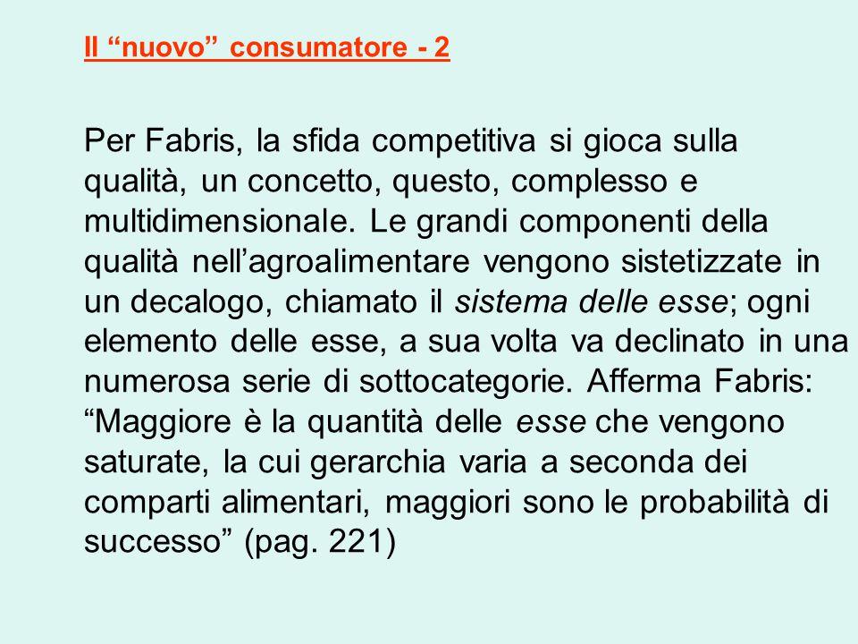 Il nuovo consumatore - 2 Per Fabris, la sfida competitiva si gioca sulla qualità, un concetto, questo, complesso e multidimensionale.