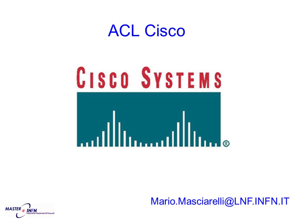 Mario.Masciarelli@LNF.INFN.IT ACL Cisco