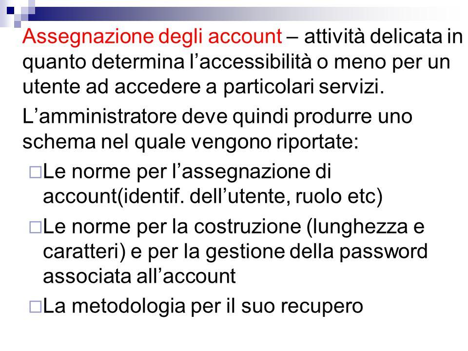 Autorizzazione – procedura attuata dall'amministratore di rete per rendere gli account riconoscibili.