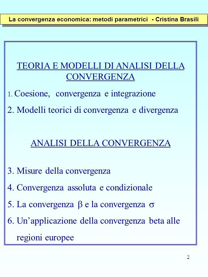 2 TEORIA E MODELLI DI ANALISI DELLA CONVERGENZA 1. Coesione, convergenza e integrazione 2. Modelli teorici di convergenza e divergenza ANALISI DELLA C