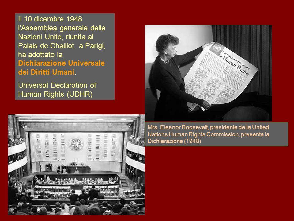Il 10 dicembre 1948 l'Assemblea generale delle Nazioni Unite, riunita al Palais de Chaillot a Parigi, ha adottato la Dichiarazione Universale dei Diri