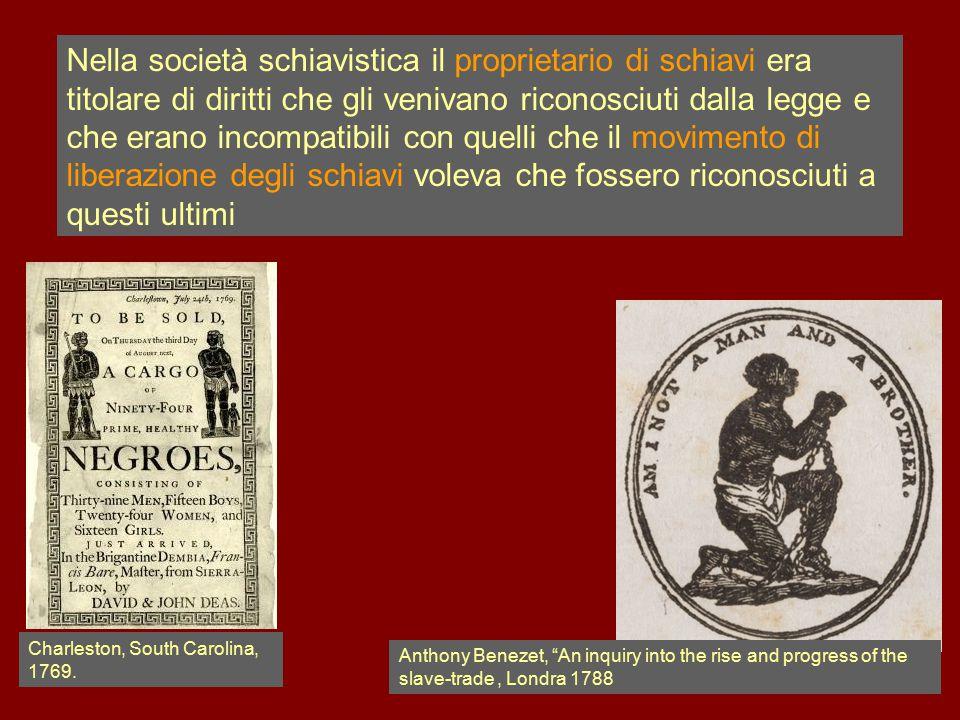 Nella società schiavistica il proprietario di schiavi era titolare di diritti che gli venivano riconosciuti dalla legge e che erano incompatibili con