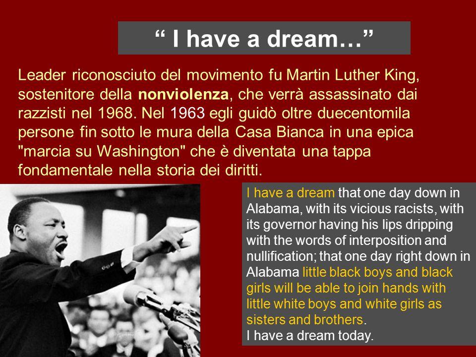 Leader riconosciuto del movimento fu Martin Luther King, sostenitore della nonviolenza, che verrà assassinato dai razzisti nel 1968. Nel 1963 egli gui