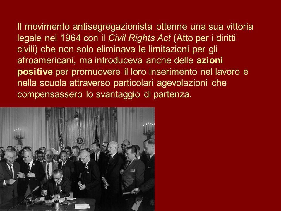 Il movimento antisegregazionista ottenne una sua vittoria legale nel 1964 con il Civil Rights Act (Atto per i diritti civili) che non solo eliminava l