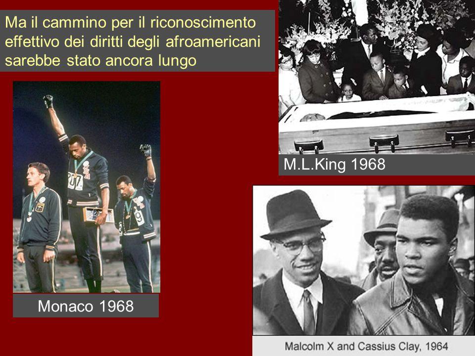 M.L.King 1968 Ma il cammino per il riconoscimento effettivo dei diritti degli afroamericani sarebbe stato ancora lungo Monaco 1968