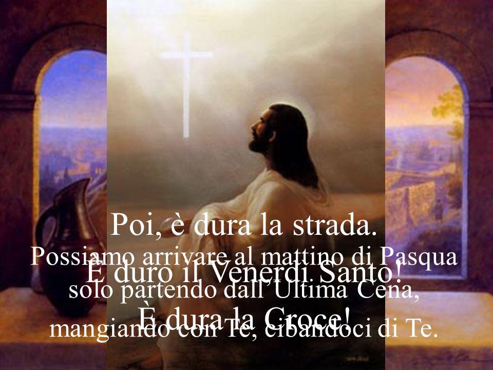 Si sta nascondendo tra le pieghe del nostro peccato, per accoglierlo nella Sua Misericordia. Grazie, Gesù! Grazie! Con Te, il Venerdì Santo è solo un