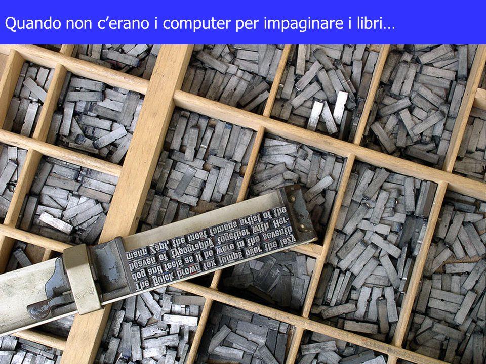 Quando non c'erano i computer per impaginare i libri…