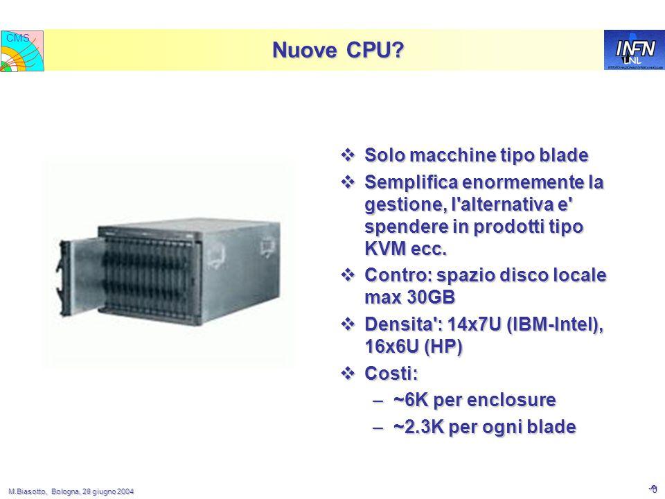 M.Biasotto, Bologna, 28 giugno 2004 M.Biasotto, Bologna, 28 giugno 2004 8 LNL CMS Nuove CPU.