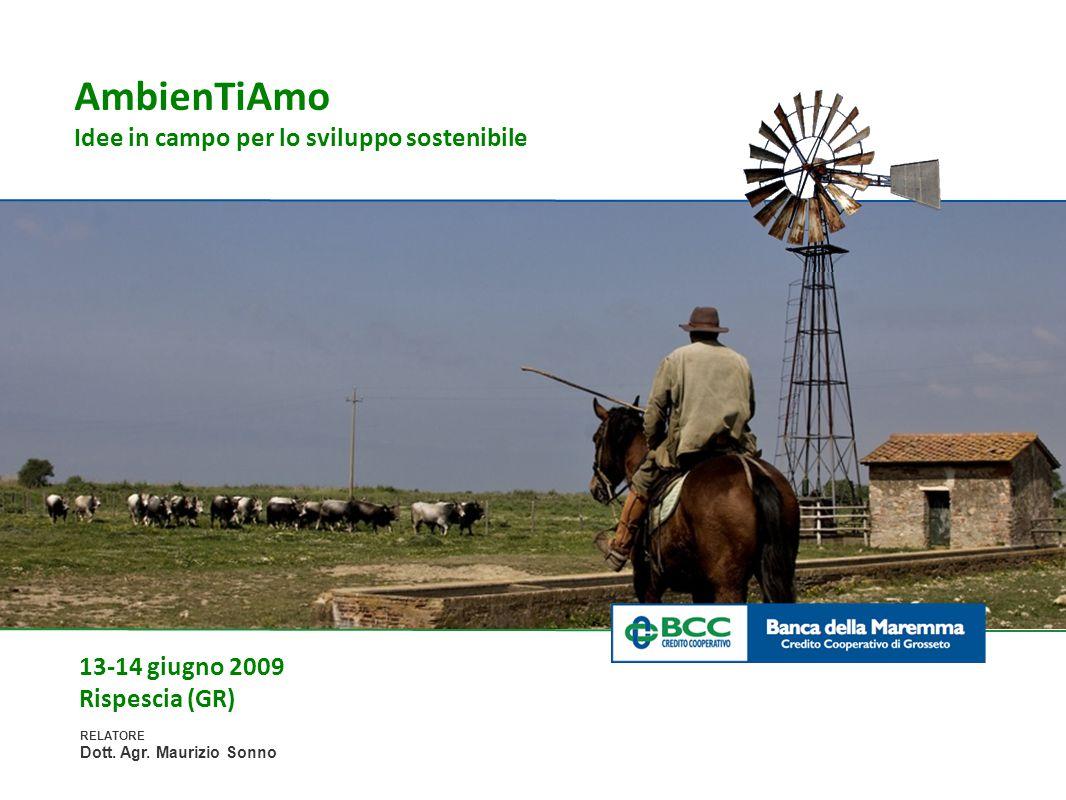 AmbienTiAmo Idee in campo per lo sviluppo sostenibile 13-14 giugno 2009 Rispescia (GR) RELATORE Dott.
