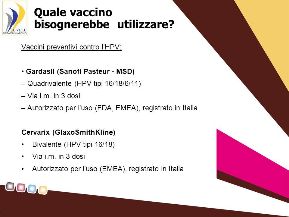 Quale vaccino bisognerebbe utilizzare.