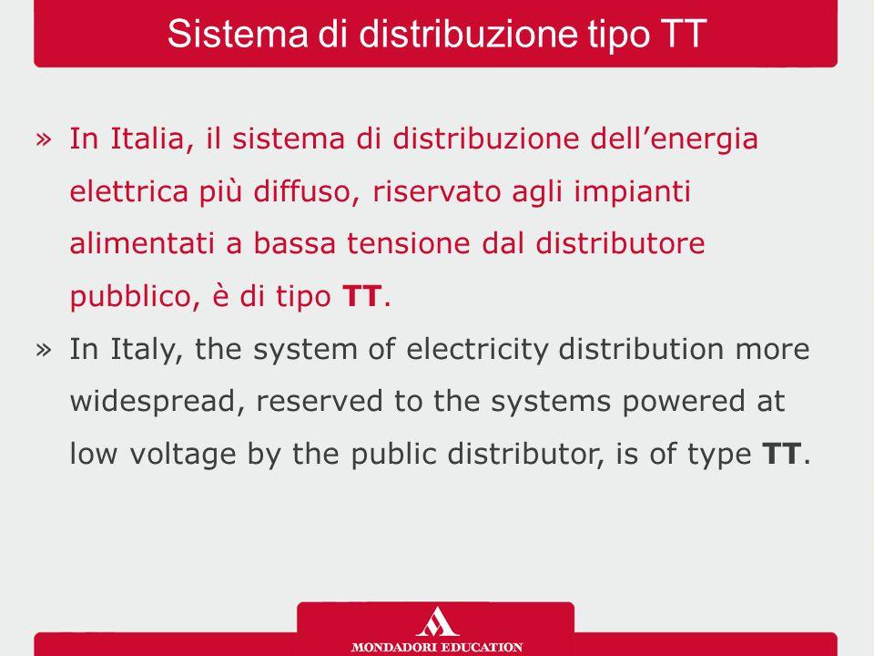 »In Italia, il sistema di distribuzione dell'energia elettrica più diffuso, riservato agli impianti alimentati a bassa tensione dal distributore pubblico, è di tipo TT.
