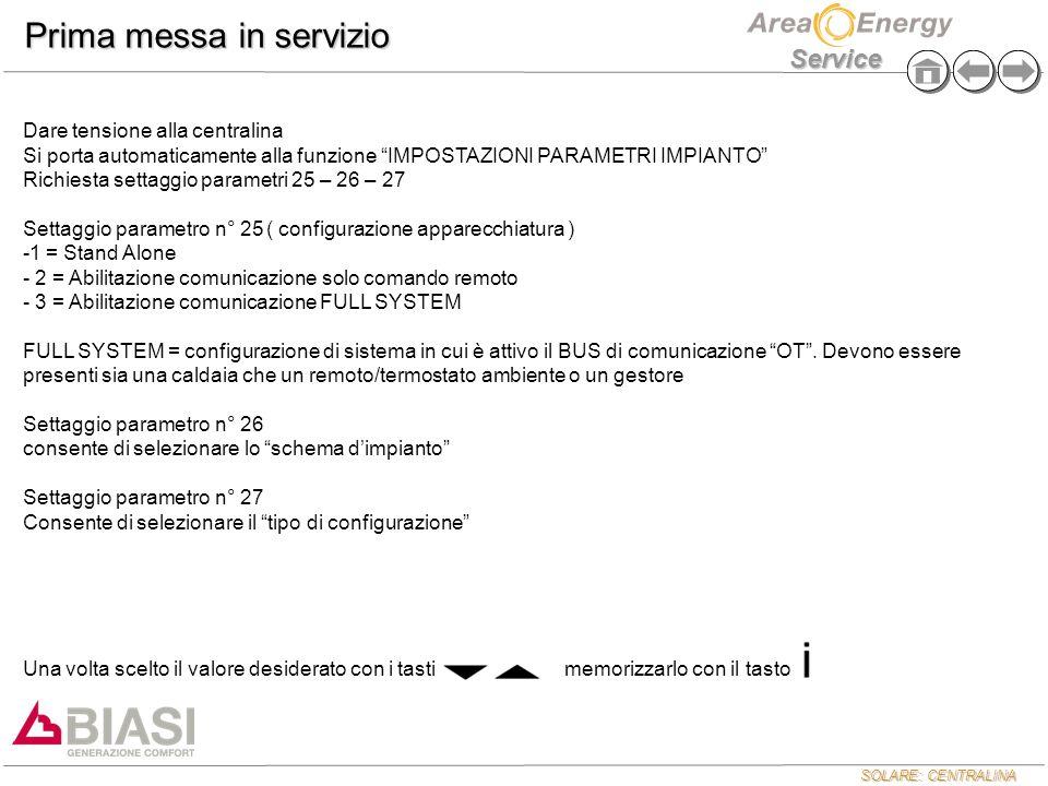 """SOLARE: CENTRALINA Service Dare tensione alla centralina Si porta automaticamente alla funzione """"IMPOSTAZIONI PARAMETRI IMPIANTO"""" Richiesta settaggio"""