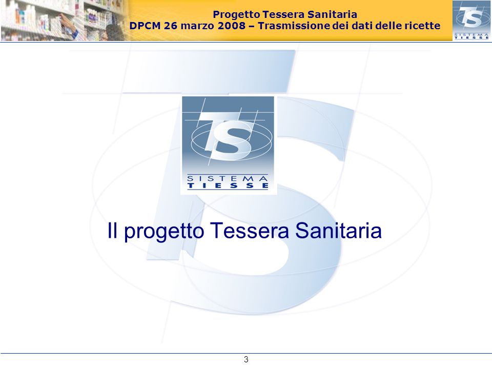 Progetto Tessera Sanitaria DPCM 26 marzo 2008 – Trasmissione dei dati delle ricette La Legge finanziaria 2003 (art.
