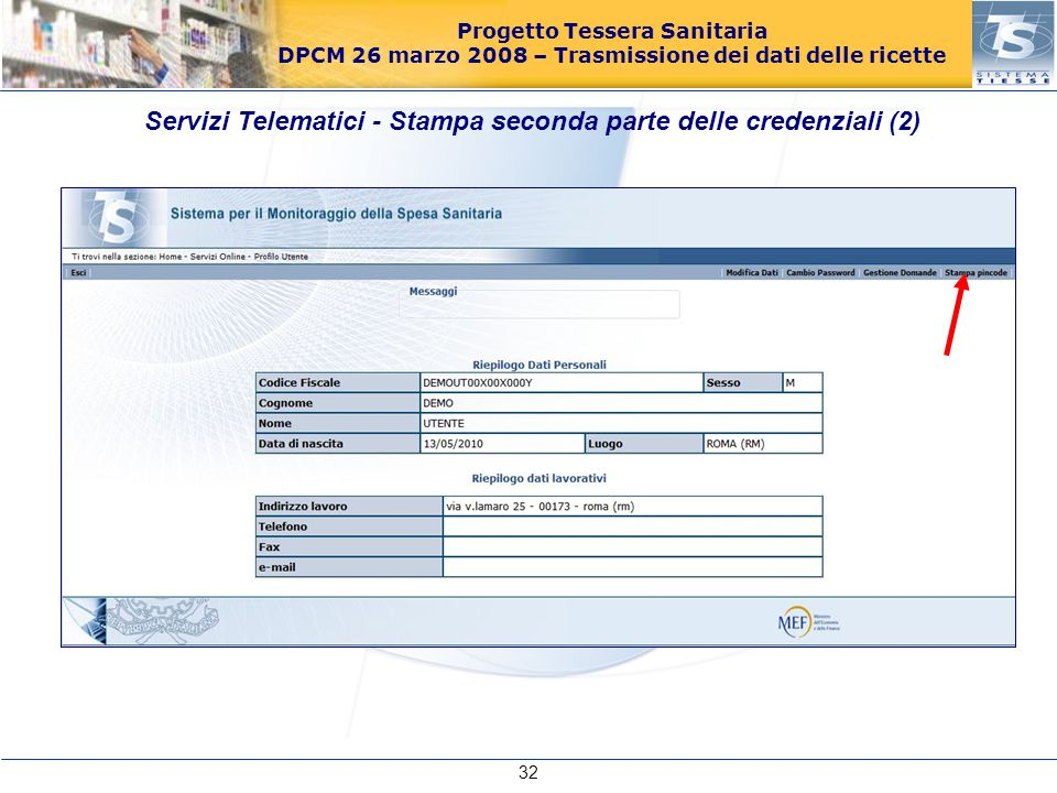 Progetto Tessera Sanitaria DPCM 26 marzo 2008 – Trasmissione dei dati delle ricette Servizi Telematici - Stampa seconda parte delle credenziali (2) 32