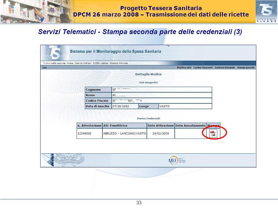 Progetto Tessera Sanitaria DPCM 26 marzo 2008 – Trasmissione dei dati delle ricette Servizi Telematici - Stampa seconda parte delle credenziali (3) 33