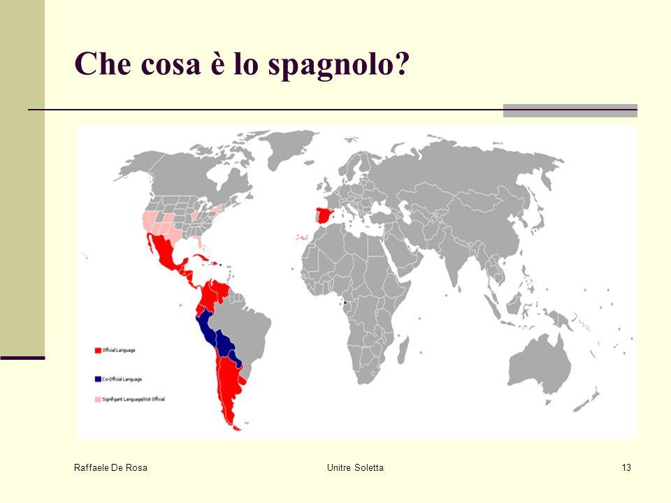 Raffaele De Rosa Unitre Soletta13 Che cosa è lo spagnolo?