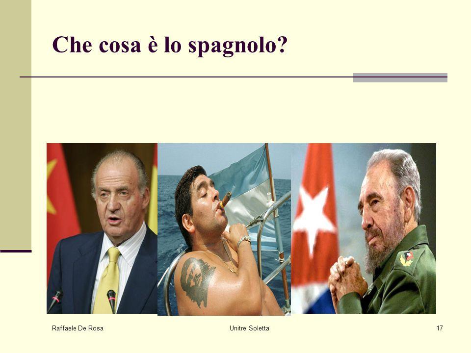 Raffaele De Rosa Unitre Soletta17 Che cosa è lo spagnolo?