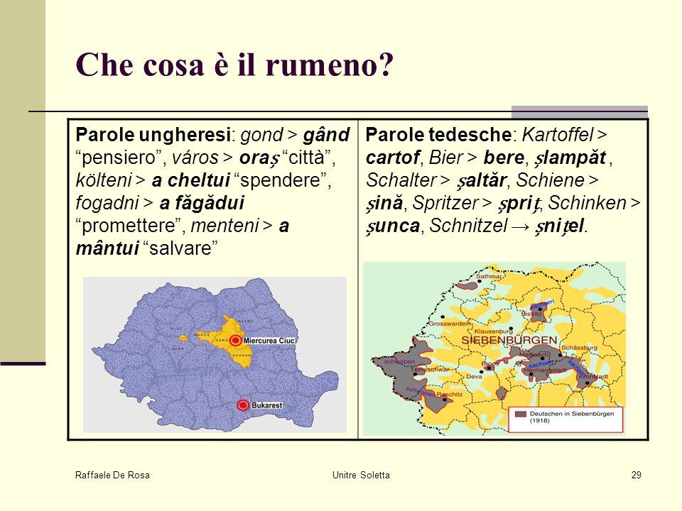"""Raffaele De Rosa Unitre Soletta29 Che cosa è il rumeno? Parole ungheresi: gond > gând """"pensiero"""", város > ora """"città"""", költeni > a cheltui """"spendere"""","""