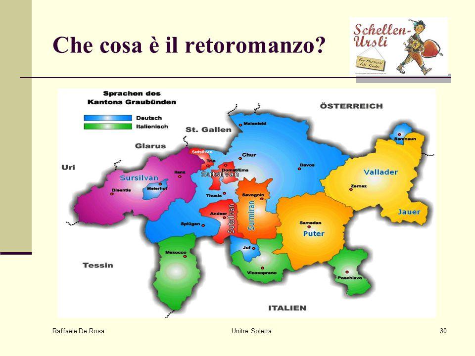 Raffaele De Rosa Unitre Soletta30 Che cosa è il retoromanzo?