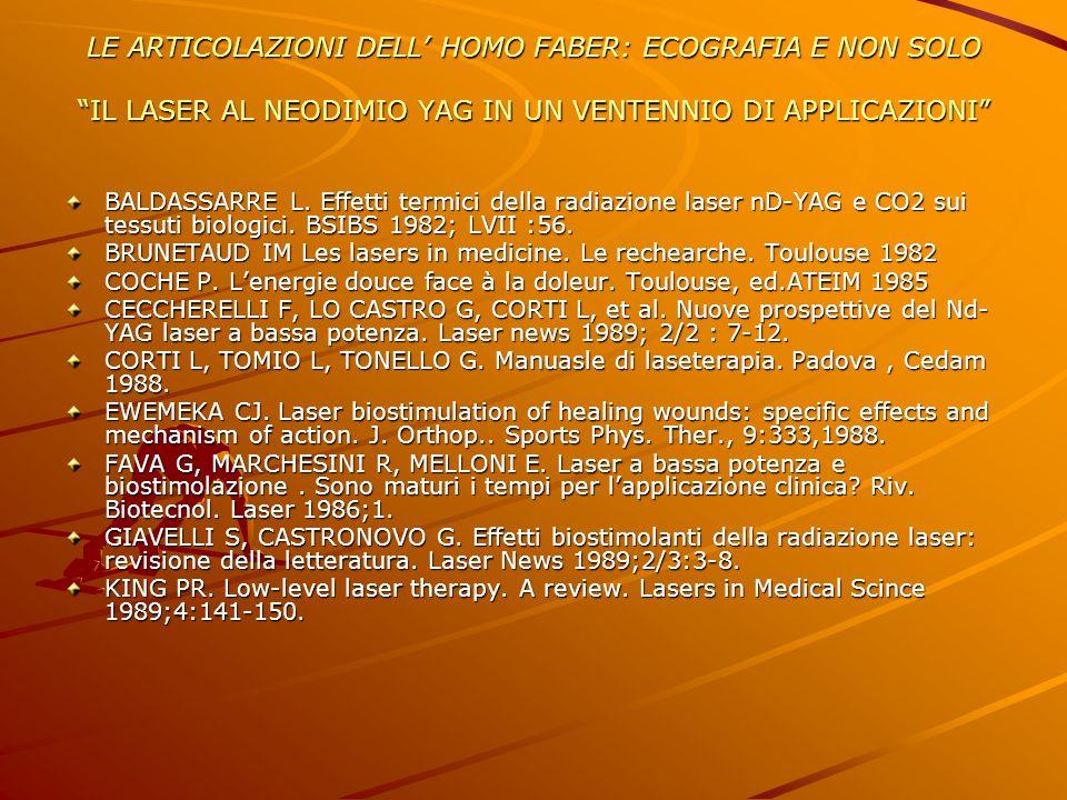 BALDASSARRE L. Effetti termici della radiazione laser nD-YAG e CO2 sui tessuti biologici. BSIBS 1982; LVII :56. BRUNETAUD IM Les lasers in medicine. L