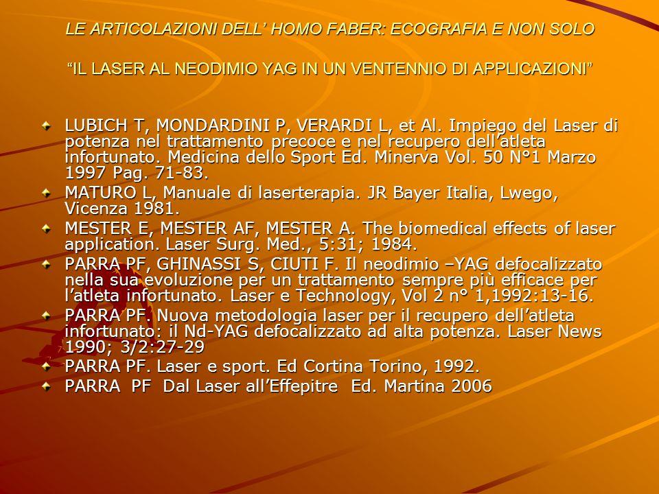LUBICH T, MONDARDINI P, VERARDI L, et Al. Impiego del Laser di potenza nel trattamento precoce e nel recupero dell'atleta infortunato. Medicina dello