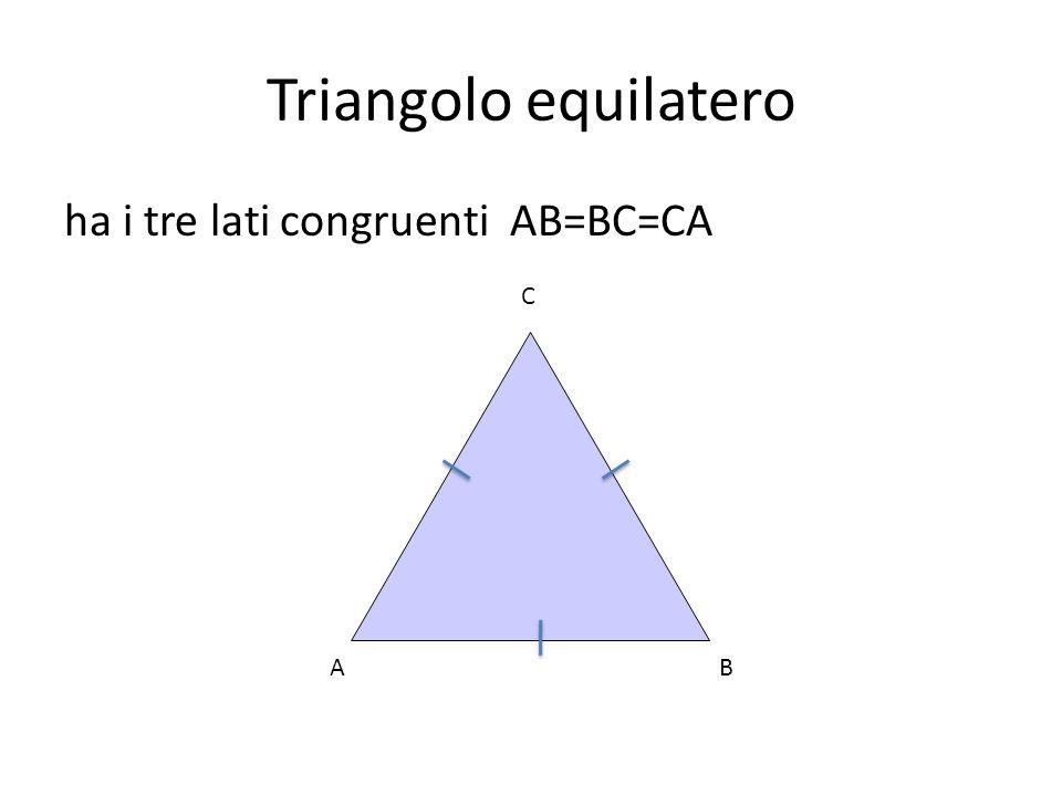 Triangolo equilatero ha i tre lati congruenti AB=BC=CA AB C