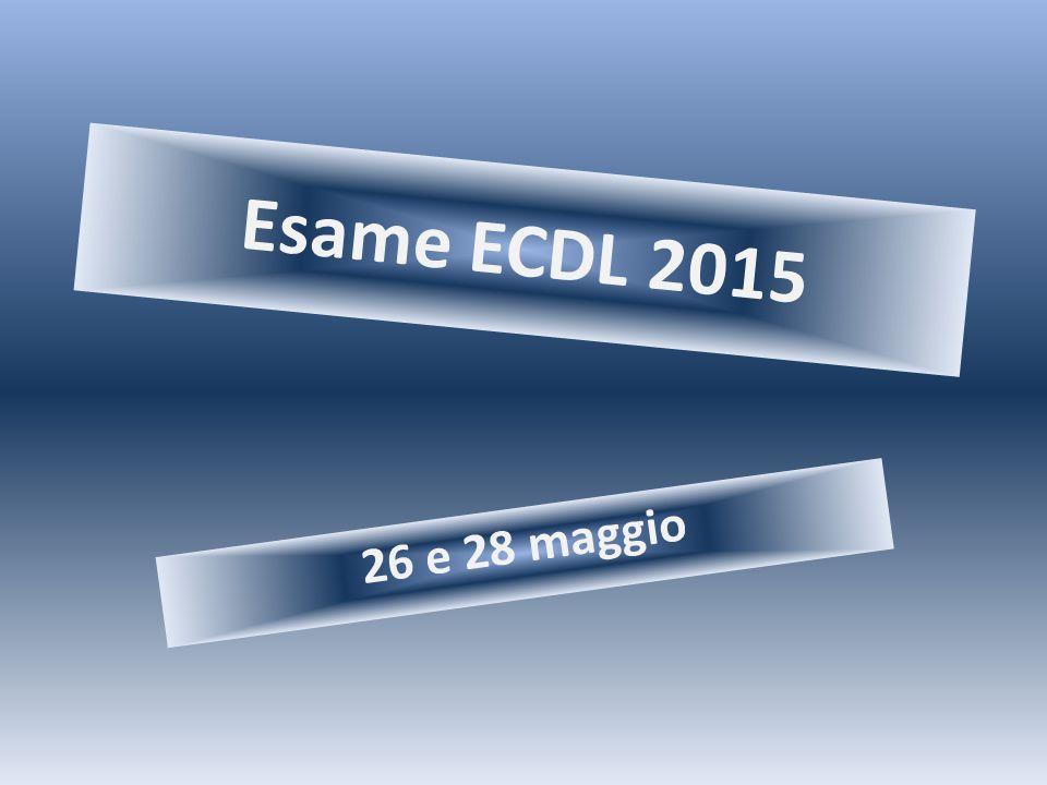 Esame ECDL 2015 26 e 28 maggio