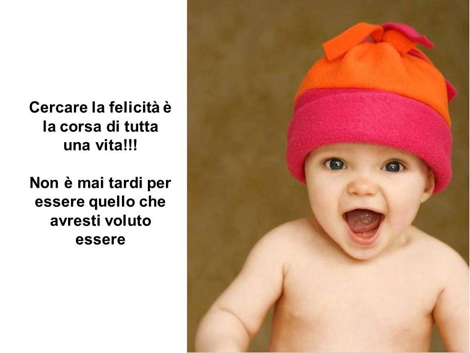Cercare la felicità è la corsa di tutta una vita!!.