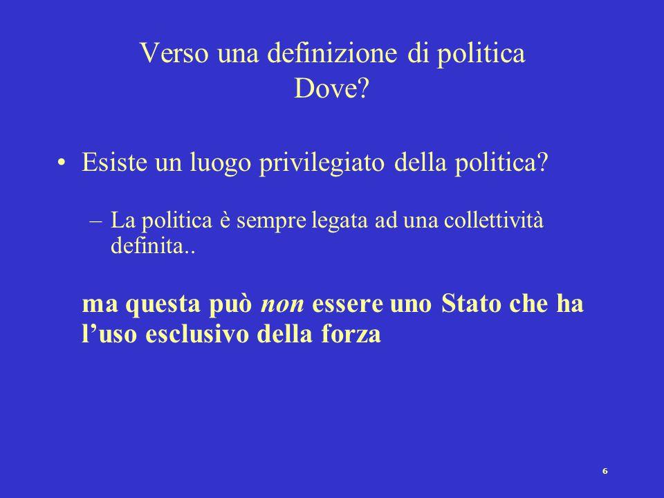 7 Verso una definizione di politica Perché.