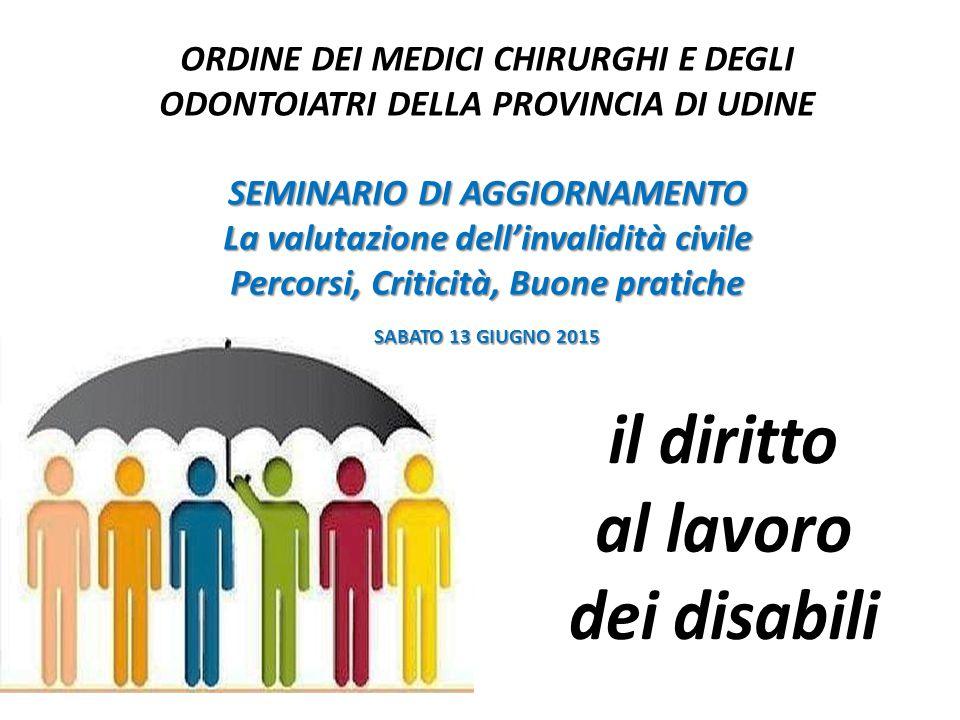 SEMINARIO DI AGGIORNAMENTO La valutazione dell'invalidità civile Percorsi, Criticità, Buone pratiche SABATO 13 GIUGNO 2015 ORDINE DEI MEDICI CHIRURGHI