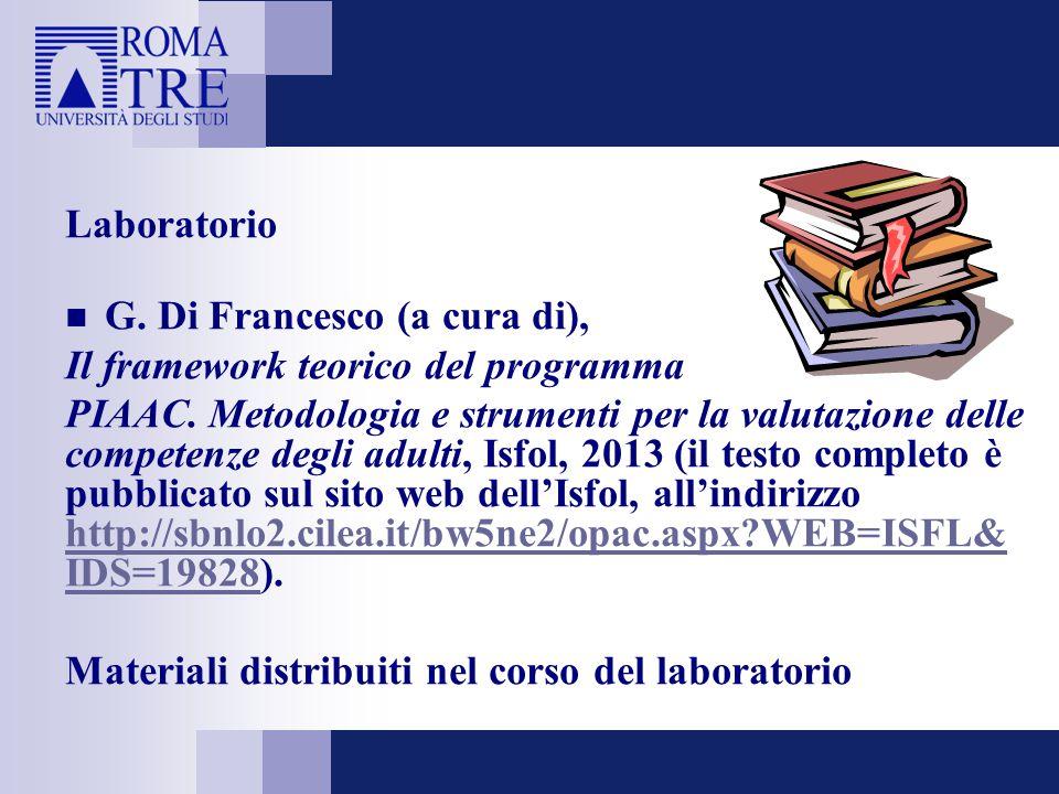 Laboratorio G. Di Francesco (a cura di), Il framework teorico del programma PIAAC. Metodologia e strumenti per la valutazione delle competenze degli a